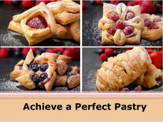 Achieve a Perfect Pastry