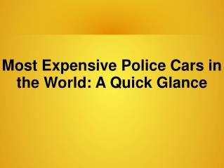 New List of Most Expensive Police Cars in the World