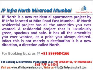 JP Infra North @09999684166 New Project MiraRoad East Mumbai