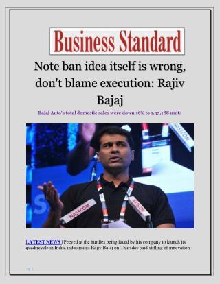 Note ban idea itself is wrong, don't blame execution: Rajiv Bajaj