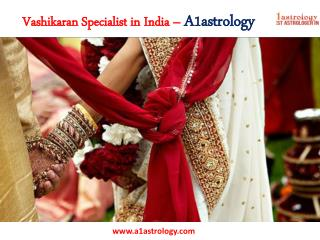 Vashikaran Specialist in India – A1astrology