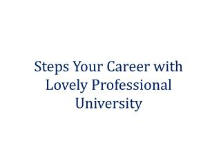 Steps Your Career with Lovely Professional University
