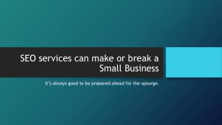 SEO services can make or break a Small Business