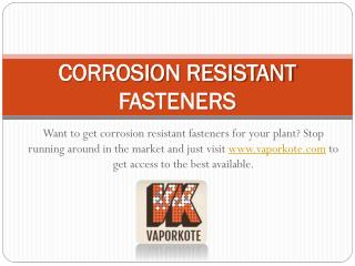 Corrosion Resistant Fasteners - www.vaporkote.com