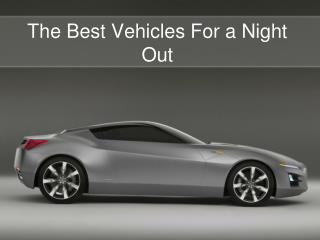 The Best Vehicles For a Night Out
