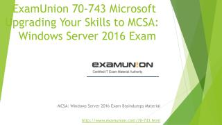 ExamUnion 70-743 Microsoft Upgrading Your Skills to MCSA: Windows Server 2016 exam questions