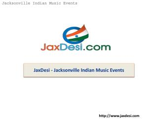 JaxDesi - Jacksonville Indian Music Events