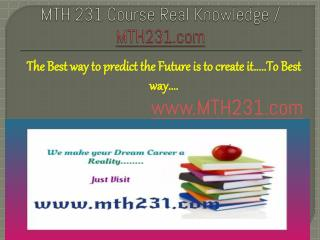 MTH 231 Course Real Knowledge / MTH231 dotcom