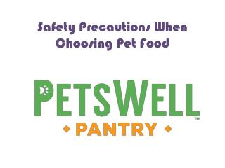 PetsWell Pantry - Safety Precautions For Pet Food