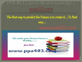 PPA 403 Course Real Knowledge / ppa403 dotcom