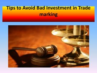 Tips to Avoid Bad Investment in Trademarking