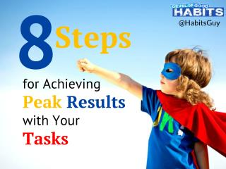 8 Steps for Achieving Peak Results with Your Tasks