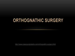 Orthognathic Surgery by Dr. Gregory Casey