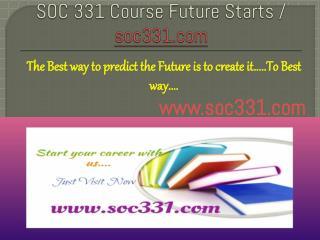 SOC 331 Course Future Starts / soc331dotcom