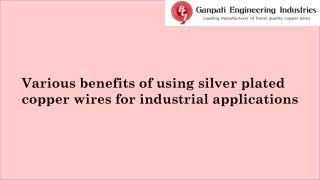 Benefits of using silver Plated copper wires
