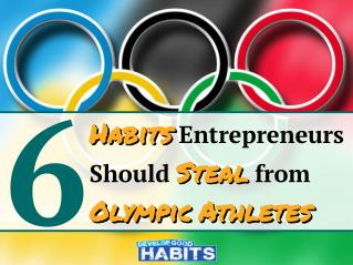6 Habits Entrepreneurs Should Steal From Olympic Athletes