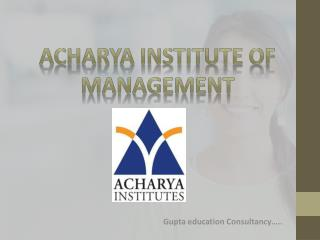 Why Students Choose Acharya Institute For Management…