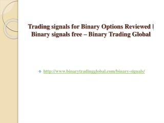 Trading signals for Binary Options Reviewed | Binary signals free – Binary Trading Global