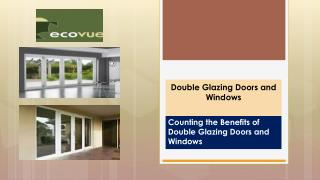Counting the Benefits of Double Glazing Doors and Windows
