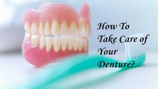 How to take care of your denture