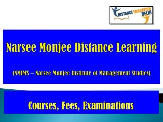 Narsee Monjee Distance Learning: Courses, Fees and Examinations.
