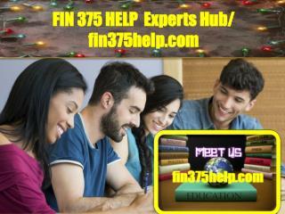 FIN 375 HELP  Experts Hub/ fin375help.com