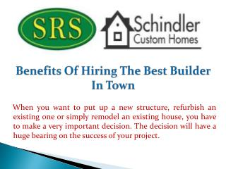 Benefits Of Hiring The Best Builder In Town