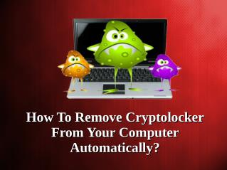 How To Remove Cryptolocker From Your Computer Automatically?