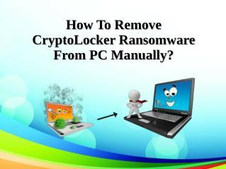 How To Remove CryptoLocker Ransomware From PC Manually?