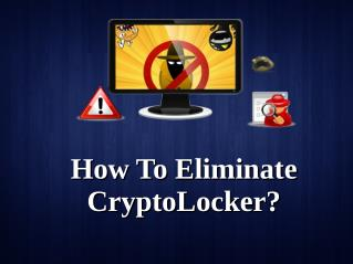 How To Eliminate CryptoLocker?