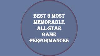 Best 5 most memorable All-Star game performances
