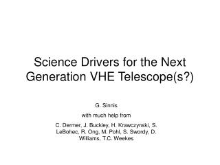 Science Drivers for the Next Generation VHE Telescopes
