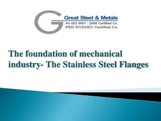 The foundation of mechanical industry- The Stainless Steel Flanges
