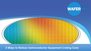 3 Ways to Reduce Semiconductor Equipment Crating Costs