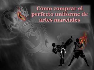Cómo comprar el perfecto uniforme de artes marciales