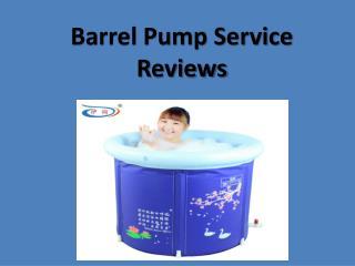 Barrel Pump Service Reviews