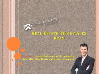 Real estate tips by Alex Ryan