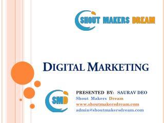 Best Online Digital Marketing Overview |2017| ShoutMakersDream