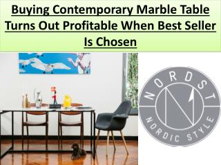 Buying Contemporary Marble Table Turns Out Profitable When Best Seller Is Chosen