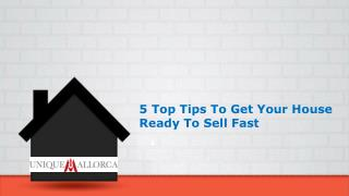 5 Top Tips To Get Your House Ready To Sell Fast