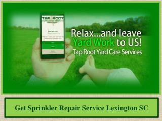 Get Sprinkler Repair Service Lexington SC