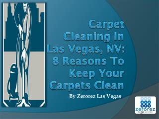 Carpet Cleaning In Las Vegas, NV: 8 Reasons To Keep Your Carpets Clean