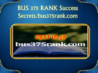 BUS 375 RANK Success Secrets/bus375rank.com