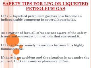 SAFETY TIPS FOR LIQUIFIED PETROLEUM GAS OR LPG