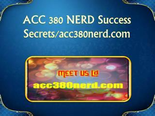 ACC 380 NERD Success Secrets/acc380nerd.com