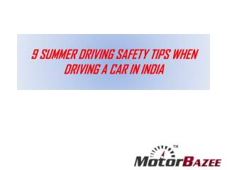 9 SUMMER DRIVING SAFETY TIPS WHEN DRIVING A CAR IN INDIA