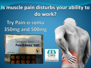 Pain-O-Soma Is An Effective Option For Muscle Pain