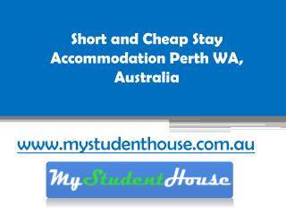 Short and Cheap Stay Accommodation Perth WA, Australia - www.mystudenthouse.com.au