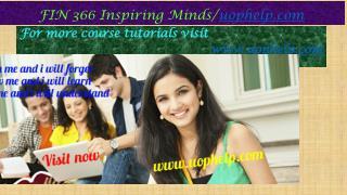 FIN 366 Inspiring Minds/uophelp.com