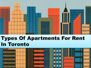 Types Of Apartments For Rent In Toronto